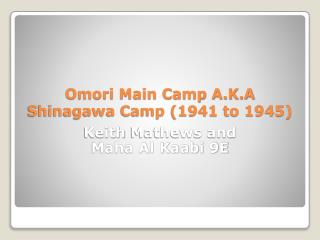Omori Main Camp A.K.A Shinagawa Camp (1941  to  1945)