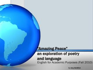 """Amazing Peace"" an exploration of poetry and language"