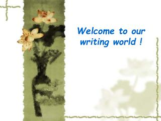 Welcome to our writing world !