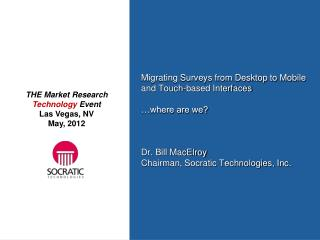THE Market Research  Technology Event Las Vegas, NV May, 2012