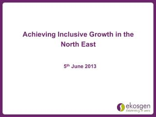 Achieving Inclusive Growth in the North East