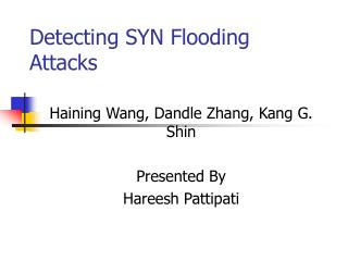 Detecting SYN Flooding Attacks