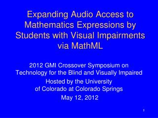 Expanding  Audio Access to Mathematics Expressions by Students with Visual Impairments via  MathML