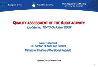 Quality assessment of the Audit activity Ljubljana, 12-13 October 2009