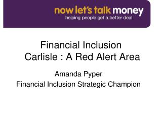 Financial Inclusion  Carlisle : A Red Alert Area