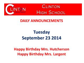 DAILY ANNOUNCEMENTS Tuesday September 23 2014 Happy Birthday Mrs. Hutcherson