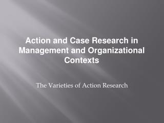 The Varieties of Action Research