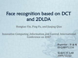 Face recognition based on DCT and 2DLDA