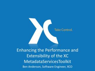 Enhancing the Performance and Extensibility of the XC MetadataServicesToolkit