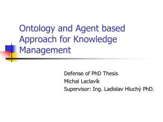 Ontology and Agent based Approach for Knowledge Management