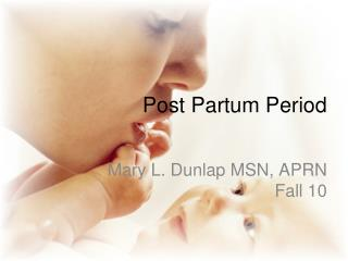 Post Partum Period