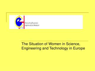 The Situation of Women  in Science, Engineering and Technology in Europe