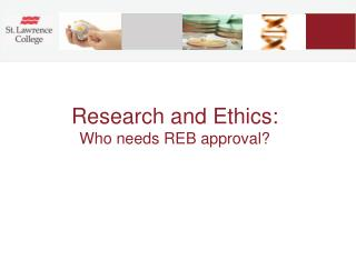 Research and Ethics: Who needs REB approval?