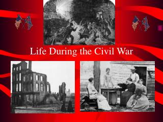 Life During the Civil War