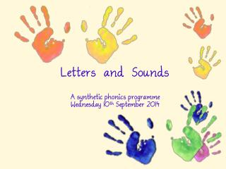 Letters and Sounds A synthetic phonics programme Wednesday 10 th September 2014