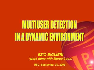 MULTIUSER DETECTION IN A DYNAMIC ENVIRONMENT