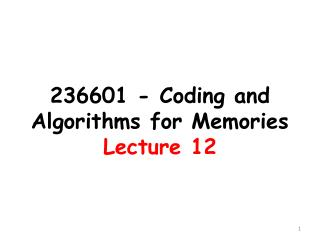236601 - Coding and Algorithms  for  Memories Lecture 12