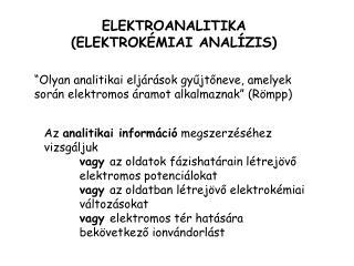 ELEKTROANALITIKA  (ELEKTROKÉMIAI ANALÍZIS)