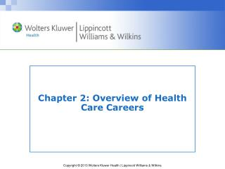 Chapter 2 : Overview of Health Care Careers
