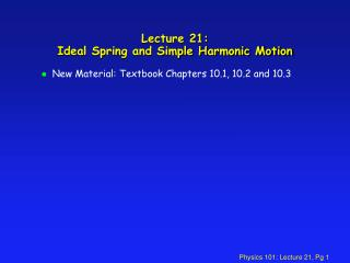 Lecture 21: Ideal Spring and Simple Harmonic Motion