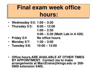 Final exam week office hours: