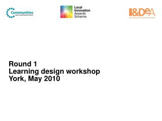 Round 1 Learning design workshop York, May 2010