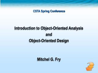 Introduction to Object-Oriented Analysis  and  Object-Oriented Design Mitchel G. Fry
