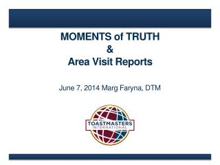 MOMENTS of TRUTH & Area Visit Reports