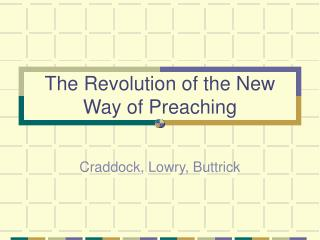 The Revolution of the New Way of Preaching