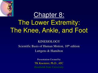 Chapter 8: The Lower Extremity: The Knee, Ankle, and Foot