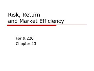 Risk, Return  and Market Efficiency