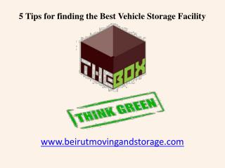 5 Tips for finding Vehicle Storage Faclity in Beirut Lebanon