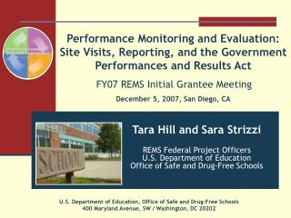 Tara Hill and Sara Strizzi REMS Federal Project Officers U.S. Department of Education  Office of Safe and Drug-Free Scho