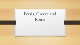 Persia, Greece and Rome