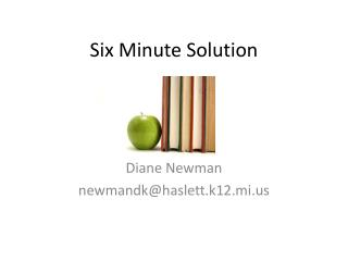 Six Minute Solution