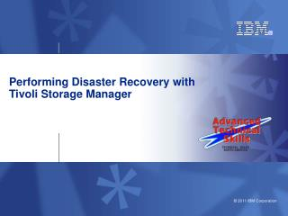 Performing Disaster Recovery with  Tivoli Storage Manager
