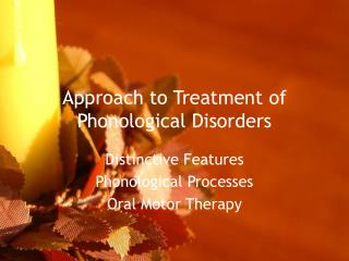 Approach to Treatment of  Phonological Disorders
