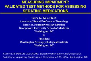 MEASURING IMPAIRMENT:  VALIDATED TEST METHODS FOR ASSESSING SEDATING MEDICATIONS