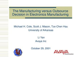 The Manufacturing versus Outsource Decision in Electronics Manufacturing