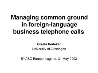 Managing common ground in foreign-language  business telephone calls