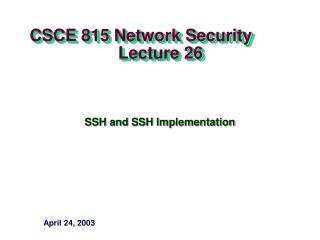CSCE 815 Network Security                     Lecture 26