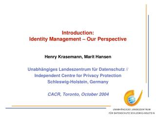 Introduction: Identity Management – Our Perspective