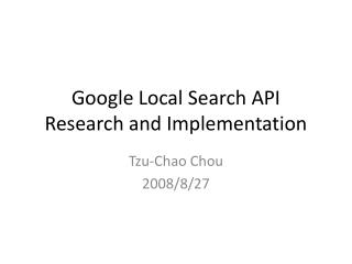 Google Local Search API Research and Implementation