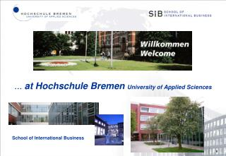 ...  at Hochschule Bremen  University o f Applied Sciences