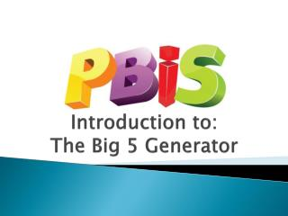 Introduction to: The Big 5 Generator