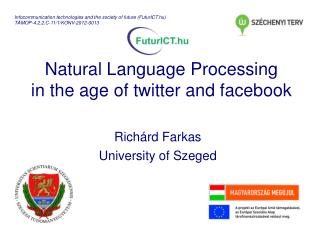 Natural Language Processing in the age of twitter and facebook