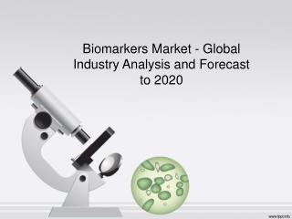 Biomarkers Market 2020 Global Forecast and Industry Analysis