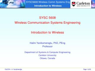SYSC  5608 Wireless Communication Systems Engineering Introduction to Wireless