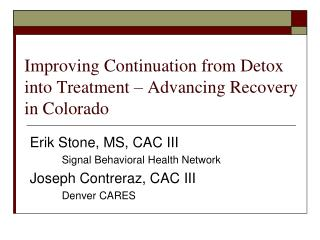 Improving Continuation from Detox into Treatment – Advancing Recovery in Colorado