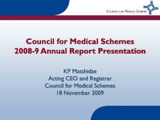 Council for Medical Schemes  2008-9 Annual Report Presentation